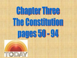 Chapter Three The Constitution pages 50 - 94