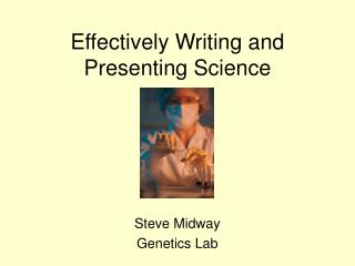 Effectively Writing and Presenting Science