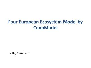 Four European Ecosystem Model by  CoupModel
