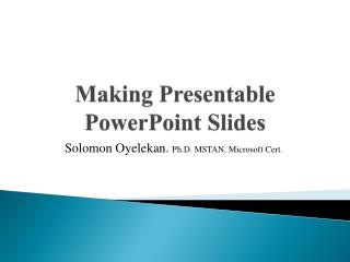 Making Presentable PowerPoint Slides