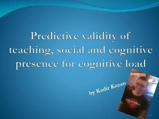 Predictive validity of teaching, social and cognitive presence for cognitive load