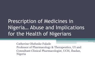 Prescription of Medicines in Nigeria… Abuse and Implications for the Health of Nigerians