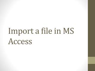 Import a file in MS Access