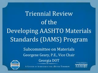 Triennial Review  of the Developing AASHTO Materials Standards (DAMS) Program