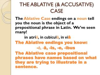 THE ABLATIVE  (& ACCUSATIVE) CASE