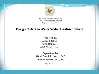 Design of Arraba Waste Water Treatment Plant Prepared by: Waleed Rahhal Hamed  Daghles