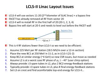 LCLS-II will use sectors 11-20 (2 nd  kilometer of SLAC linac) + a bypass line