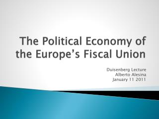 The Political Economy of the Europe's Fiscal Union