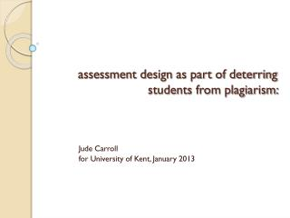 assessment design as part of deterring students from plagiarism: