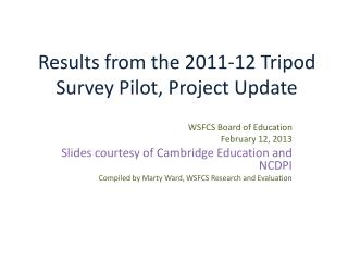 Results from the 2011-12 Tripod Survey Pilot, Project Update