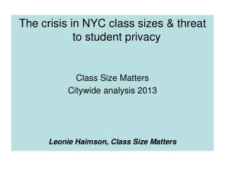 The crisis in NYC class sizes & threat to student privacy Class Size Matters