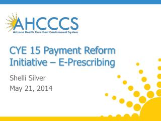 CYE 15 Payment Reform Initiative – E-Prescribing