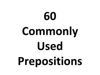 60  Commonly Used Prepositions