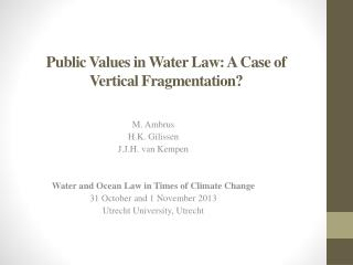 Public  Values  in Water  Law : A Case of  Vertical Fragmentation ?