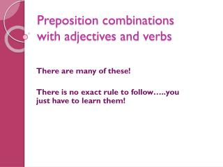 Preposition  combinations with adjectives and verbs