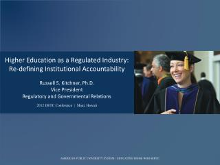 Higher Education as a Regulated Industry: Re-defining Institutional  Accountability