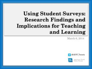 Using Student Surveys:  Research Findings and Implications for Teaching and Learning