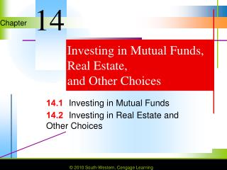 Investing in Mutual Funds, Real Estate,  and Other Choices