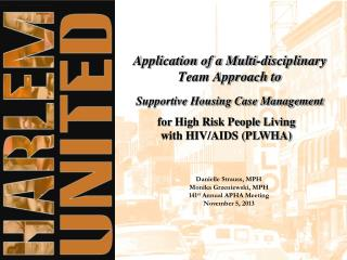 Application of a Multi-disciplinary Team Approach to  Supportive Housing Case Management