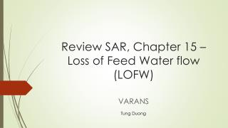 Review SAR, Chapter 15 – Loss of Feed Water flow (LOFW)