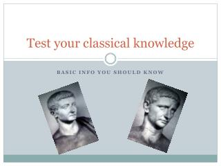 Test your classical knowledge