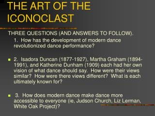 MODERN DANCE: THE ART OF THE ICONOCLAST