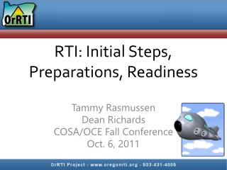 RTI: Initial Steps,  Preparations, Readiness