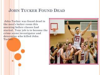 John Tucker Found Dead