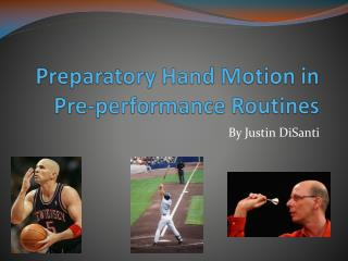 Preparatory Hand Motion in Pre-performance Routines