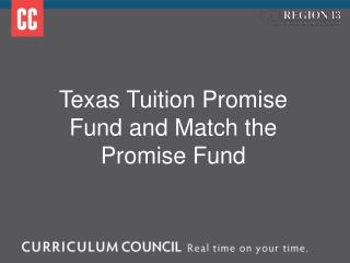 Texas Tuition Promise Fund and Match the Promise Fund