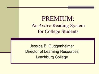 PREMIUM:  An  Active  Reading System  for College Students