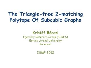The  Triangle-free  2-matching  Polytope  Of  Subcubic Graphs