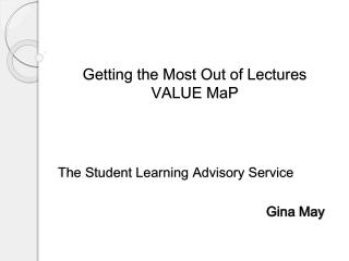 Getting the Most Out of Lectures VALUE  MaP