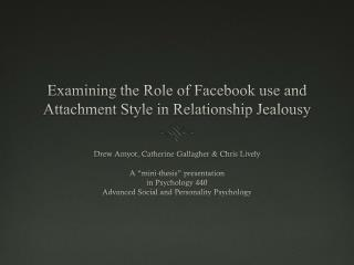 Examining the Role of Facebook use and Attachment Style in Relationship Jealousy