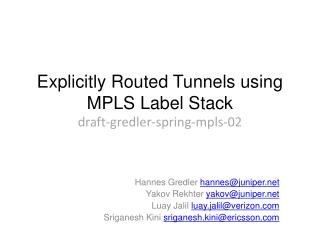 Explicitly Routed Tunnels using MPLS Label  Stack draft-gredler-spring-mpls-02