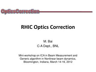 RHIC  Optics Correction