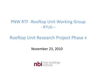 PNW RTF -Rooftop Unit Working Group - RTUG – Rooftop Unit Research Project Phase  4