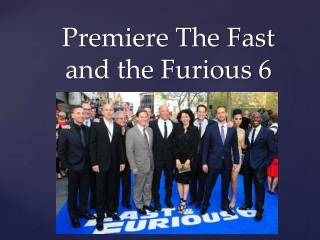 Premiere The Fast and the Furious 6