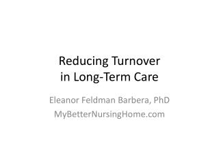 Reducing Turnover  in Long-Term Care