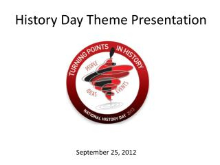 History Day Theme Presentation