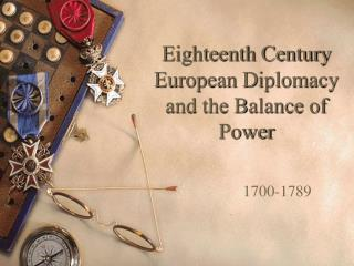 Eighteenth Century European Diplomacy and the Balance of Power