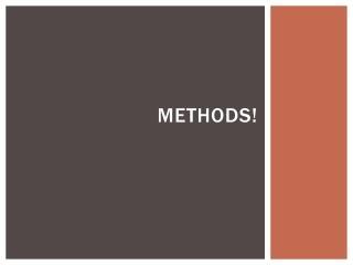 Methods!
