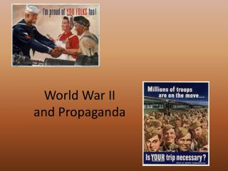 World War II  and Propaganda