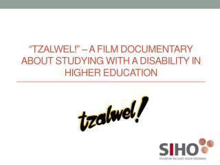 """TZALWEL!"" – a film documentary about studying with a disability in higher education"