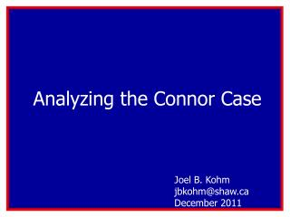 Analyzing the Connor Case