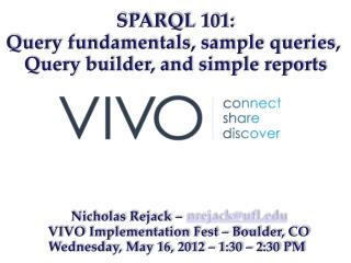 SPARQL 101: Query fundamentals, sample queries,  Query builder, and simple reports
