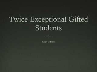 Twice-Exceptional Gifted Students