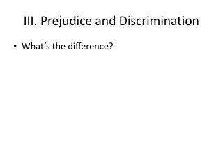 III. Prejudice and Discrimination