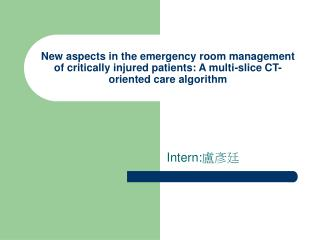 New aspects in the emergency room management of critically injured patients: A multi-slice CT-oriented care algorithm