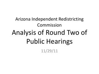 Arizona Independent Redistricting Commission Analysis of Round Two of Public Hearings